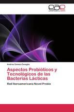 Aspectos Probióticos y Tecnológicos de las Bacterias Lácticas