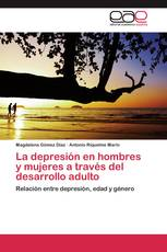 La depresión en hombres y mujeres a través del desarrollo adulto