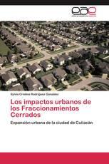 Los impactos urbanos de los Fraccionamientos Cerrados