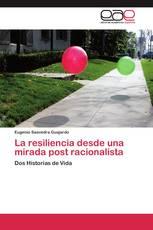 La resiliencia desde una mirada post racionalista