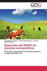 Expresión del BVDV en bovinos seropositivos
