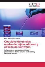 Cocultivo de células madre de tejido adiposo y células de Schwann