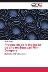 Predicción de la ingestión de aire en Squeeze Film Dampers