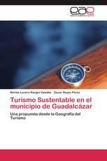 Turismo Sustentable en el municipio de Guadalcázar
