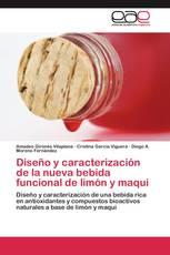 Diseño y caracterización de la nueva bebida funcional de limón y maqui