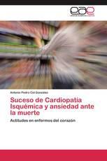 Suceso de Cardiopatía Isquémica y ansiedad ante la muerte