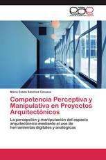 Competencia Perceptiva y Manipulativa en Proyectos Arquitectónicos