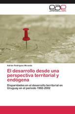 El desarrollo desde una perspectiva territorial y endógena