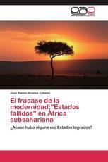 """El fracaso de la modernidad:""""Estados fallidos"""" en África subsahariana"""