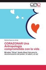 CORAZONAR Una Antropología comprometida con la vida