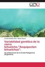 """Variabilidad genética de la vieira tehuelche,""""Aequipecten tehuelchus"""":"""
