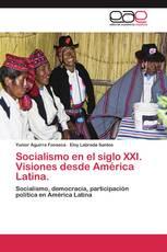 Socialismo en el siglo XXI. Visiones desde América Latina.
