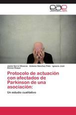 Protocolo de actuación con afectados de Parkinson de una asociación: