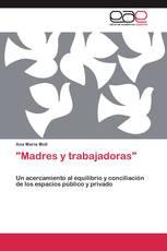 """""""Madres y trabajadoras"""""""