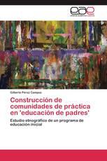 Construcción de comunidades de práctica en 'educación de padres'