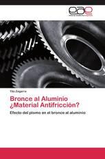 Bronce al Aluminio ¿Material Antifricción?