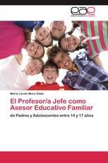 El Profesor/a Jefe como Asesor Educativo Familiar