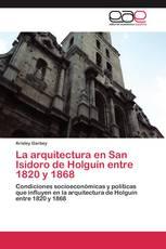 La arquitectura en San Isidoro de Holguín entre 1820 y 1868