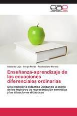 Enseñanza-aprendizaje de las ecuaciones diferenciales ordinarias