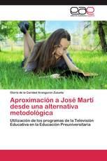 Aproximación a José Martí desde una alternativa metodológica