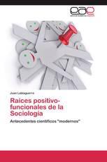 Raíces positivo-funcionales de la Sociología