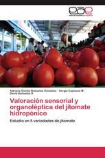 Valoración sensorial y organoléptica del jitomate hidropónico