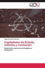 Capitalismo de Estado, reforma y revolución