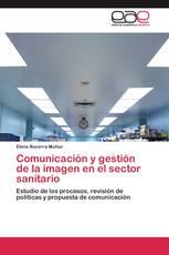 Comunicación y gestión de la imagen en el sector sanitario
