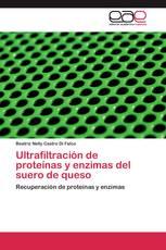 Ultrafiltración de proteínas y enzimas del suero de queso