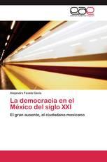 La democracia en el México del siglo XXI