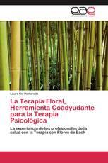 La Terapia Floral, Herramienta Coadyudante para la Terapia Psicológica