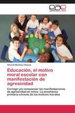 Educación, el motivo moral escolar con manifestación de agresividad