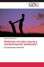 Defectos de tubo neural y contaminación ambiental