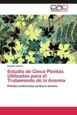 Estudio de Cinco Plantas Utilizadas para el Tratamiento de la Anemia