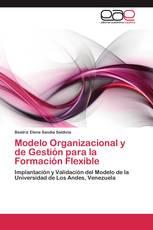 Modelo Organizacional y de Gestión para la Formación Flexible
