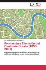 Formación y Evolución del Centro de Oporto (1850-2001)