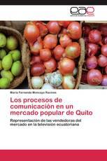 Los procesos de comunicación en un mercado popular de Quito
