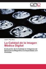 La Calidad de la Imagen Médica Digital