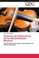 Proceso de elaboración de la Interpretación Musical