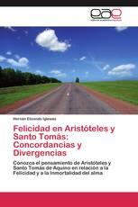 Felicidad en Aristóteles y Santo Tomás: Concordancias y Divergencias