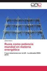 Rusia como potencia mundial en materia energética