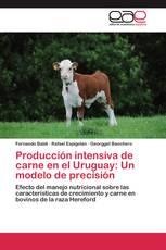 Producción intensiva de carne en el Uruguay: Un modelo de precisión
