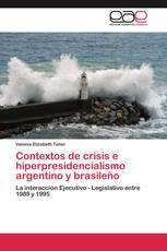 Contextos de crisis e hiperpresidencialismo argentino y brasileño