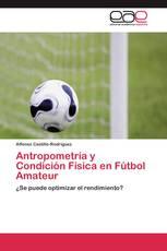 Antropometría y Condición Física en Fútbol Amateur