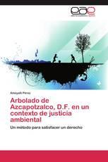 Arbolado de Azcapotzalco, D.F. en un contexto de justicia ambiental