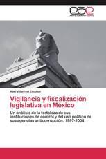 Vigilancia y fiscalización legislativa en México