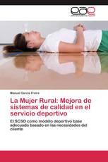 La Mujer Rural: Mejora de sistemas de calidad en el servicio deportivo