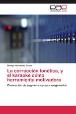 La corrección fonética, y el karaoke como herramienta motivadora