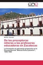 De las preceptoras niñeras a las profesoras educadoras en Zacatecas