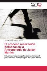 El proceso realización personal en la Antropología de Julián Marías